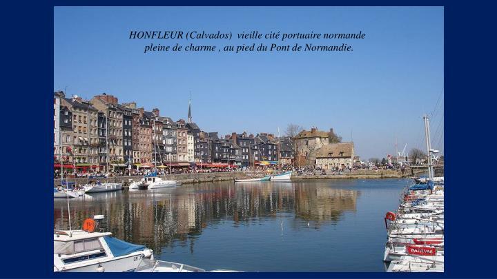HONFLEUR (Calvados)  vieille cité portuaire normande