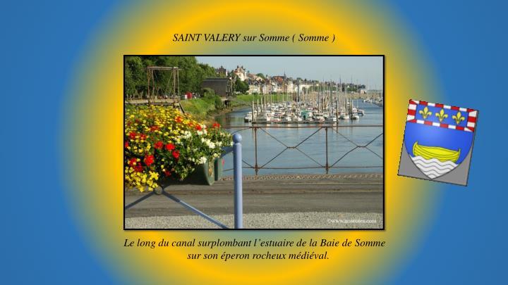 SAINT VALERY sur Somme ( Somme )