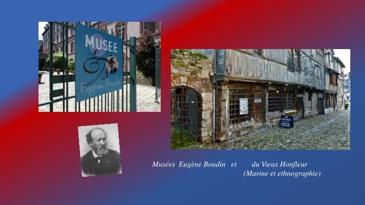 Musées  Eugène Boudin   et        du Vieux Honfleur