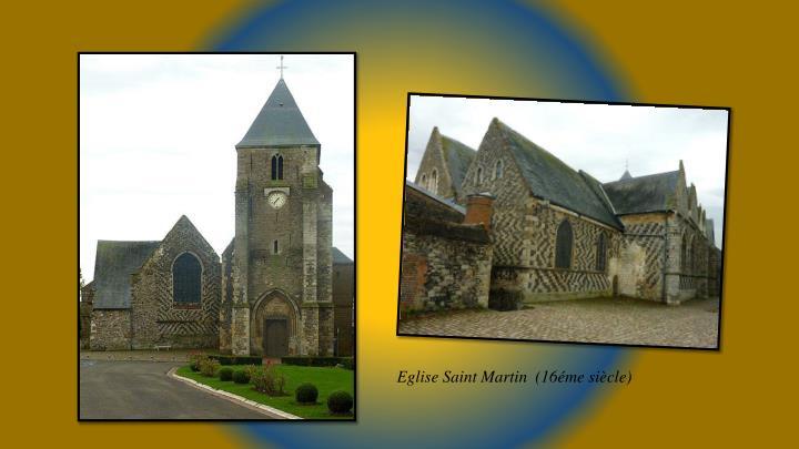 Eglise Saint Martin  (16éme siècle)