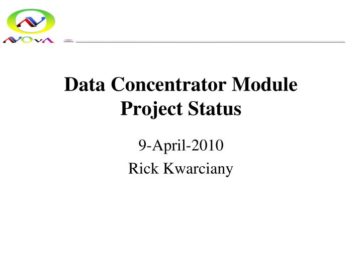 Data concentrator module project status