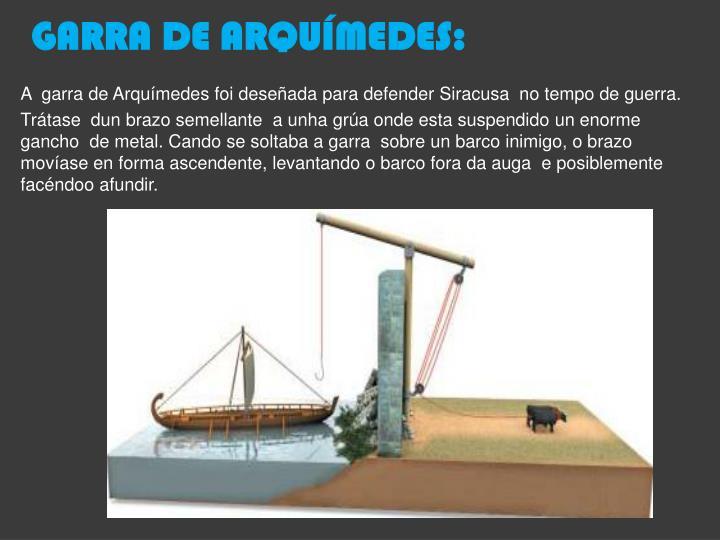 GARRA DE ARQUÍMEDES: