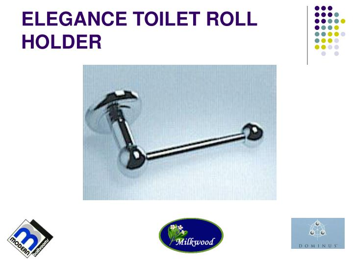 ELEGANCE TOILET ROLL HOLDER