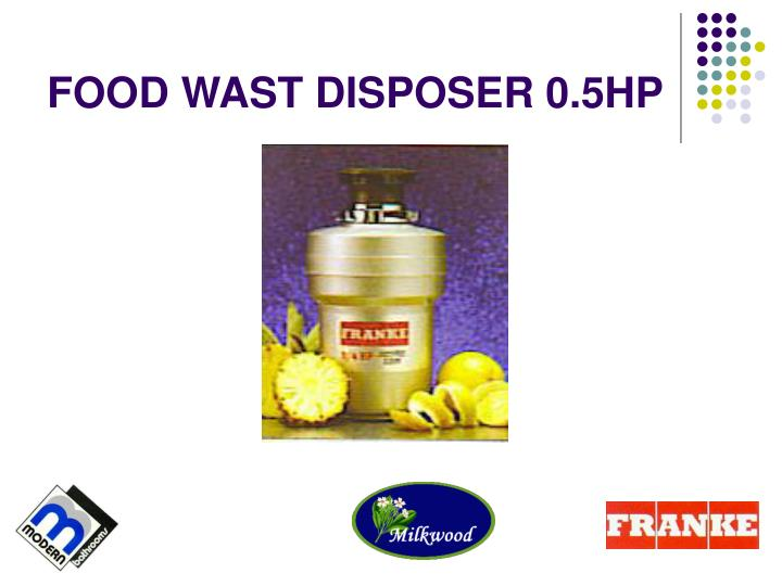 FOOD WAST DISPOSER 0.5HP