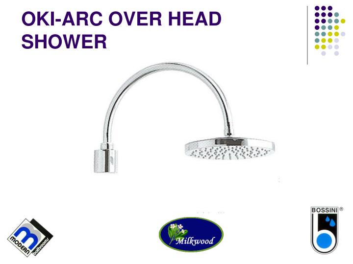 OKI-ARC OVER HEAD SHOWER