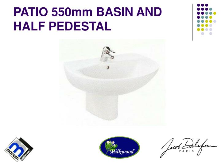 PATIO 550mm BASIN AND HALF PEDESTAL