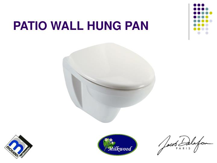 PATIO WALL HUNG PAN