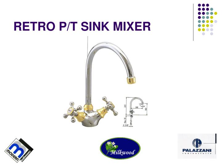RETRO P/T SINK MIXER