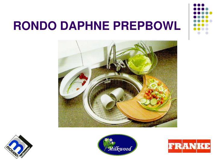 RONDO DAPHNE PREPBOWL