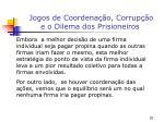 jogos de coordena o corrup o e o dilema dos prisioneiros1