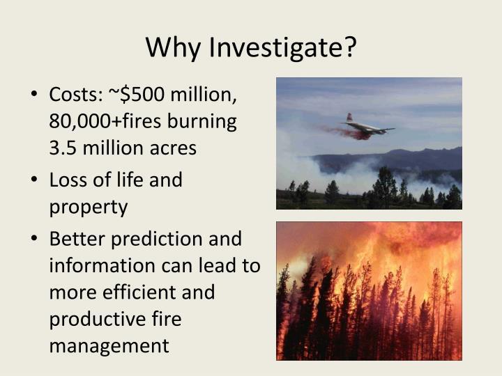 Why Investigate?