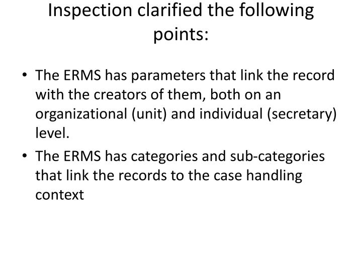 Inspection clarified the following points: