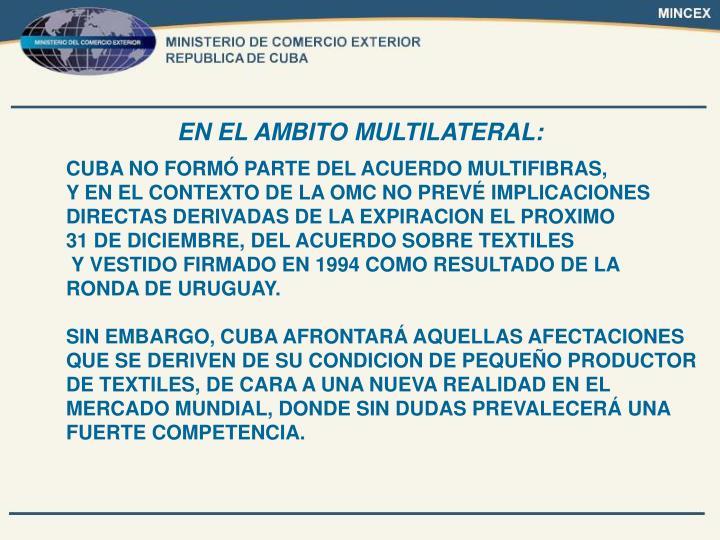 EN EL AMBITO MULTILATERAL: