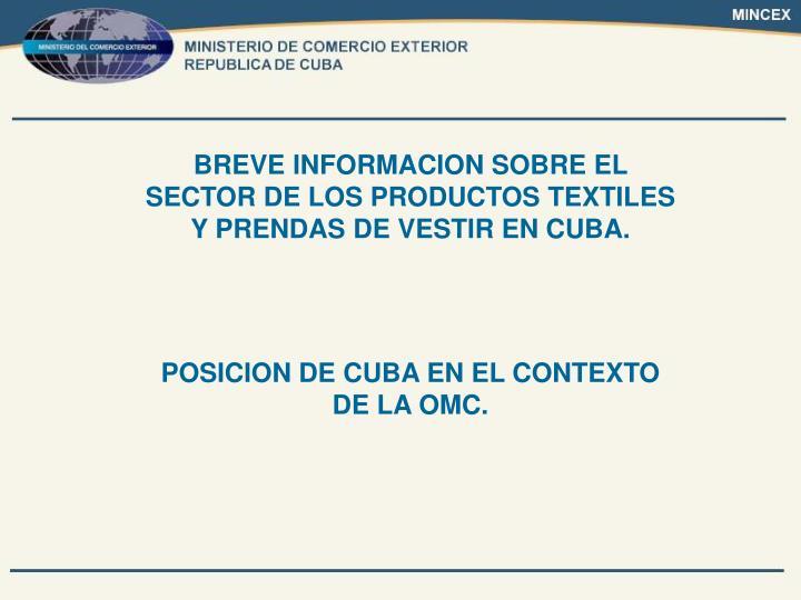 BREVE INFORMACION SOBRE EL SECTOR DE LOS PRODUCTOS TEXTILES Y PRENDAS DE VESTIR EN CUBA.
