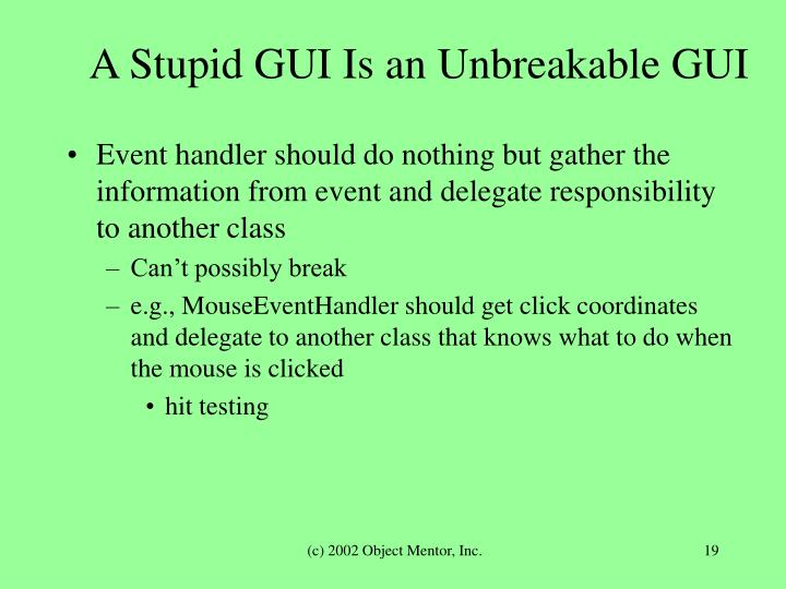 A Stupid GUI Is an Unbreakable GUI