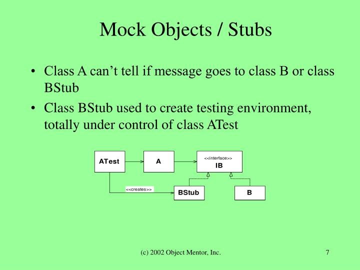 Mock Objects / Stubs