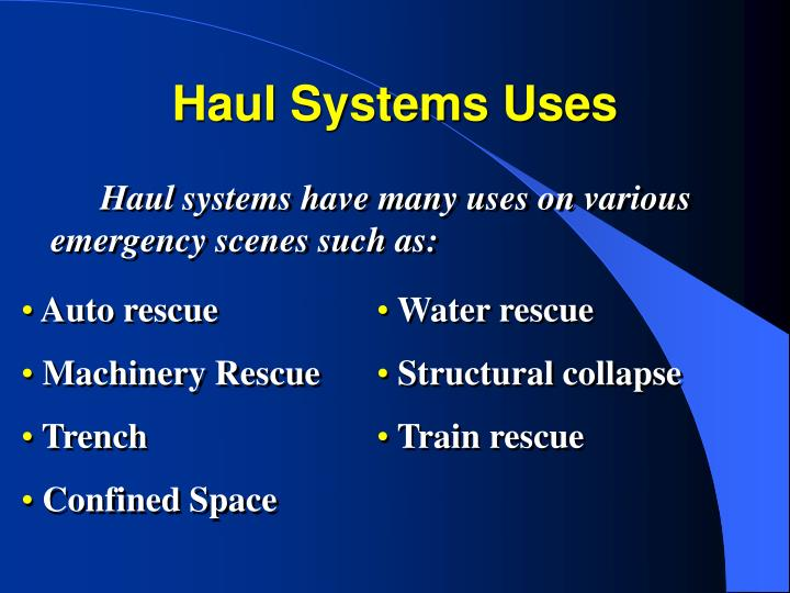 Haul Systems Uses