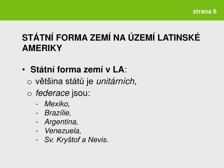 STÁTNÍ FORMA ZEMÍ NA ÚZEMÍ LATINSKÉ AMERIKY