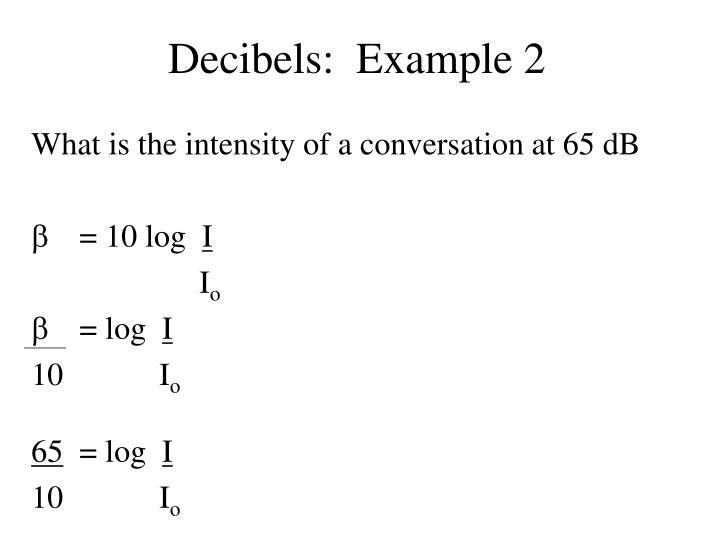 Decibels:  Example 2