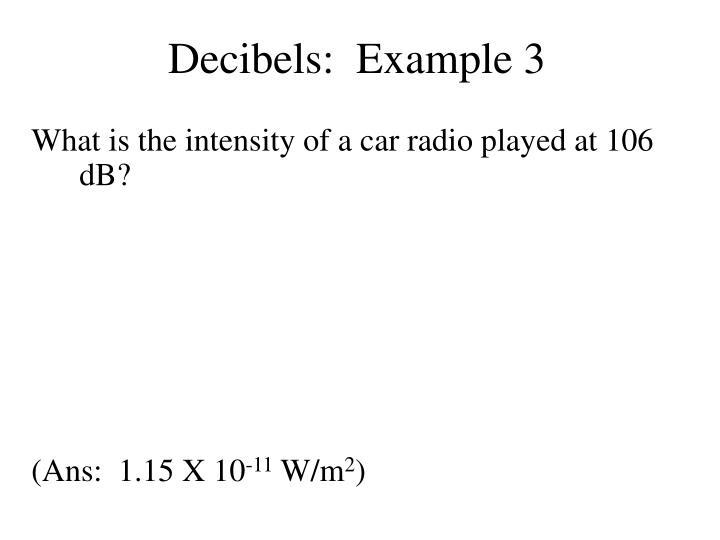 Decibels:  Example 3