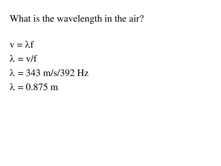 What is the wavelength in the air?