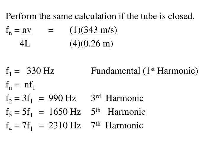 Perform the same calculation if the tube is closed.