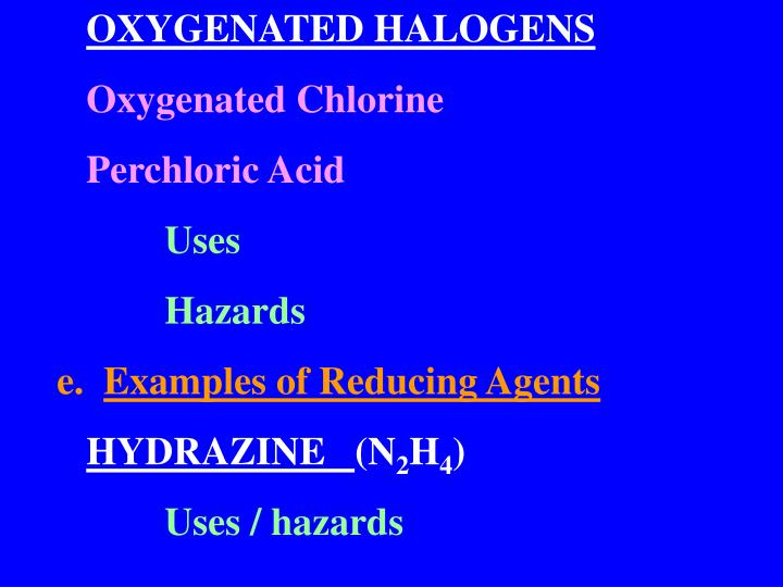 OXYGENATED HALOGENS