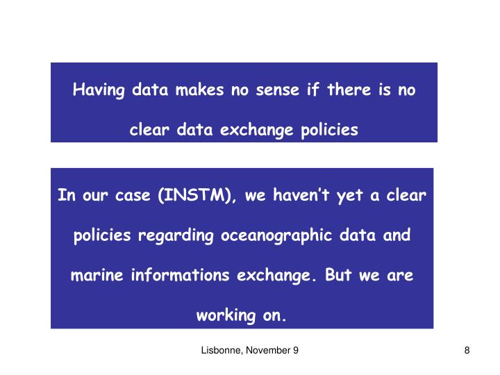 Having data makes no sense if there is no clear data exchange policies