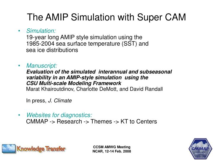 The AMIP Simulation with Super CAM