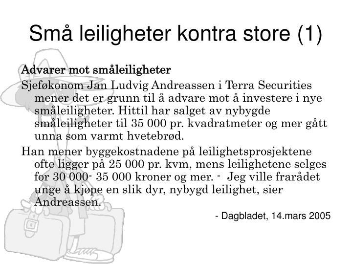 Små leiligheter kontra store (1)