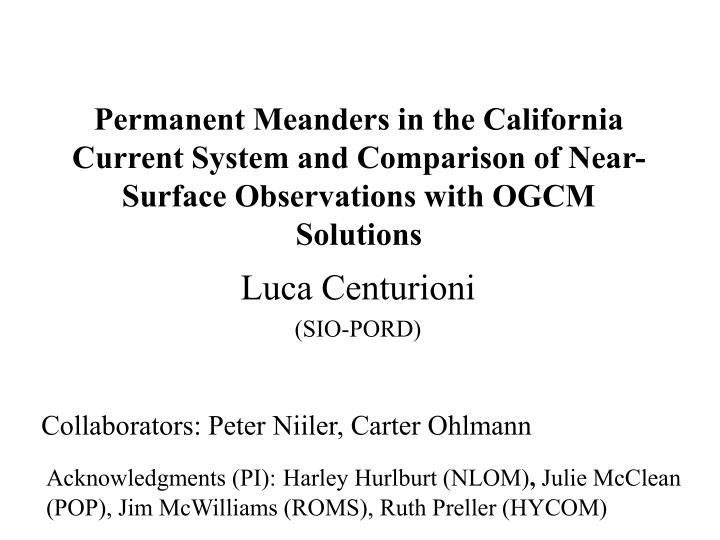 Permanent Meanders in the California Current System and Comparison of Near-Surface Observations with...