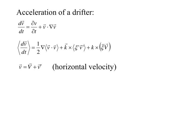 Acceleration of a drifter: