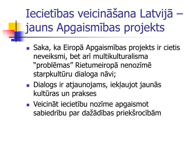 Iecietbas veicinana Latvij  jauns Apgaismbas projekts