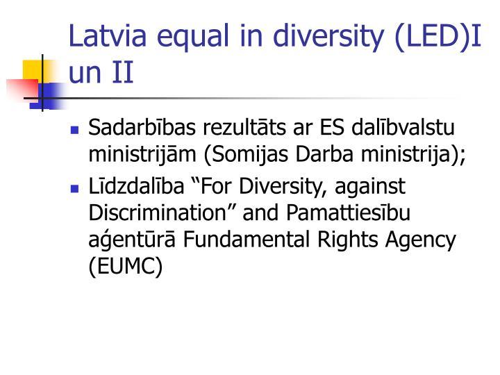 Latvia equal in diversity (LED)I un II