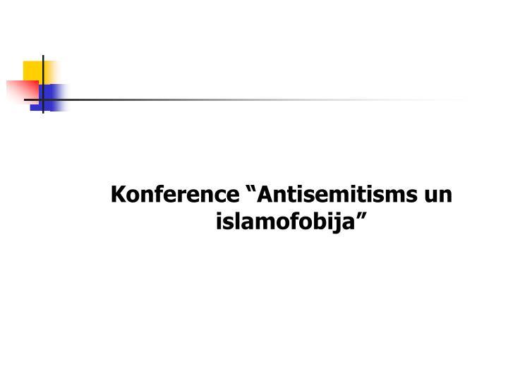 Konference Antisemitisms un islamofobija