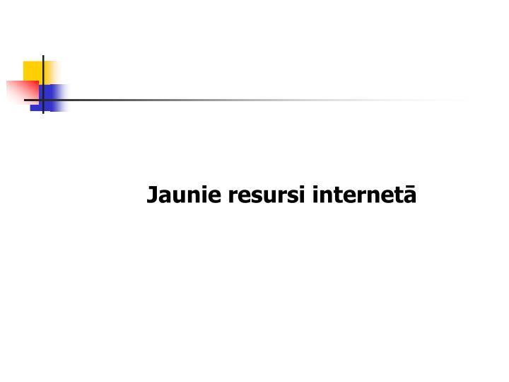 Jaunie resursi internet