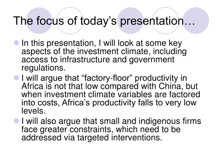 The focus of today s presentation