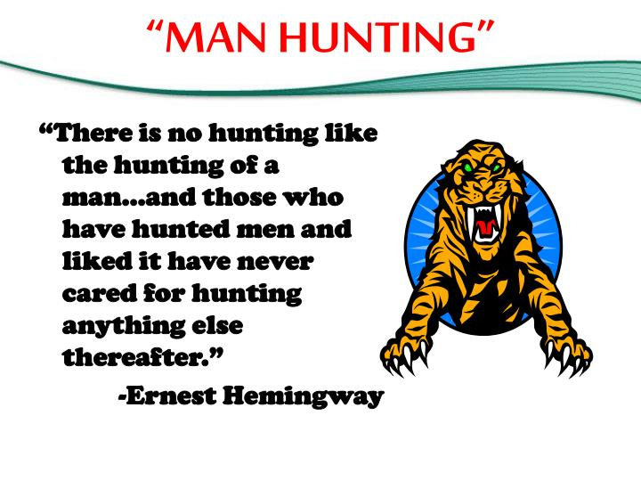 """MAN HUNTING"""