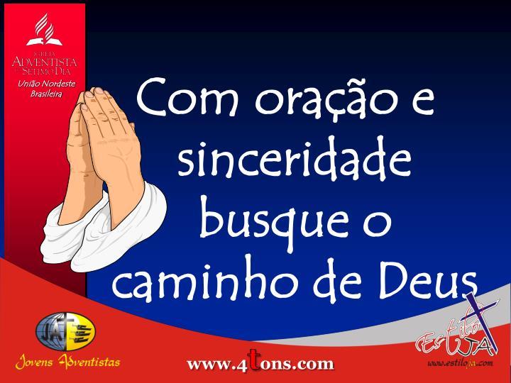 Com oração e sinceridade busque o caminho de Deus