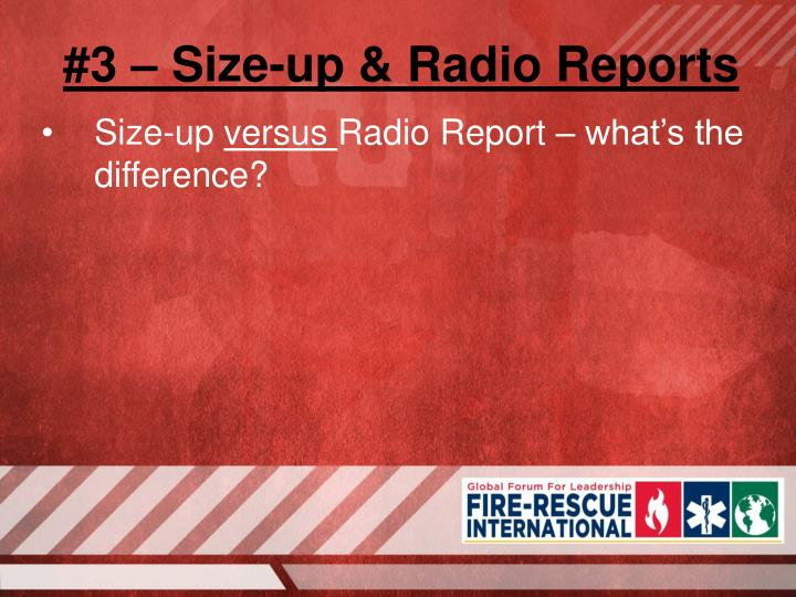 #3 – Size-up & Radio Reports