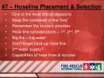 7 hoseline placement selection