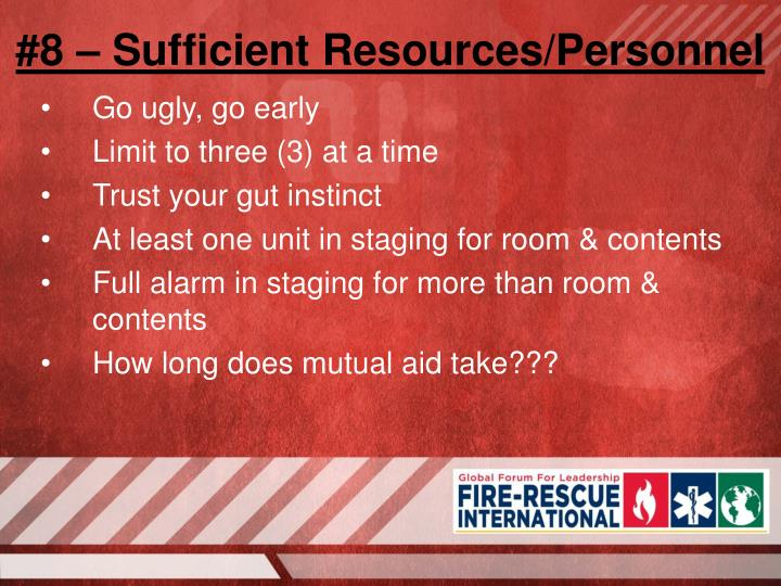 #8 – Sufficient Resources/Personnel