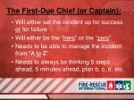 the first due chief or captain