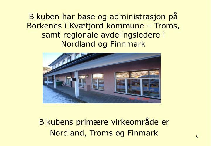 Bikuben har base og administrasjon på Borkenes i Kvæfjord kommune – Troms,