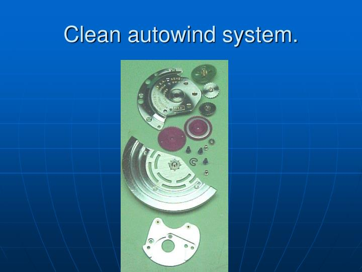 Clean autowind system.
