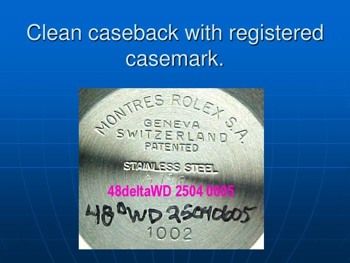 Clean caseback with registered casemark.