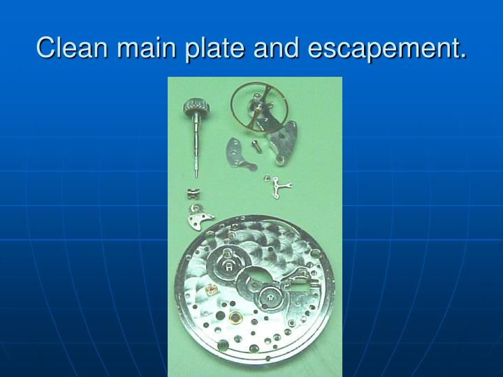 Clean main plate and escapement.