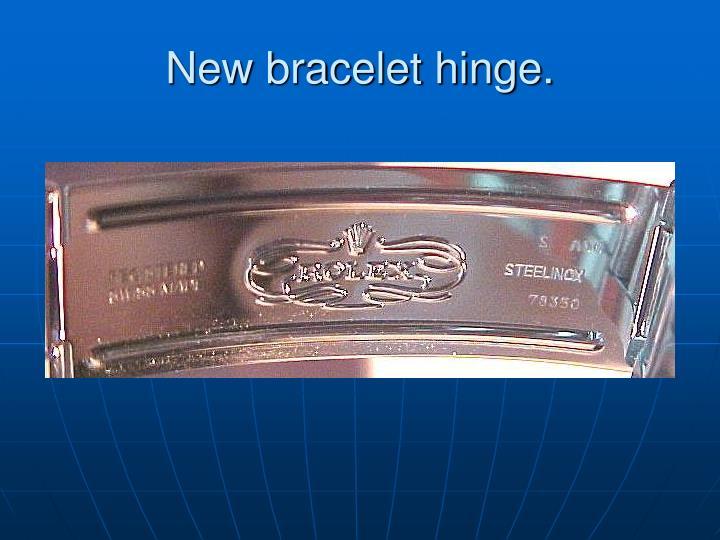 New bracelet hinge.