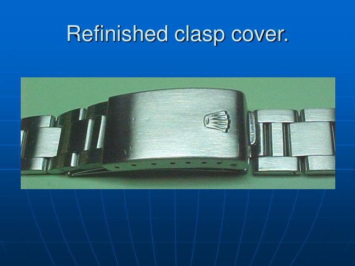 Refinished clasp cover.