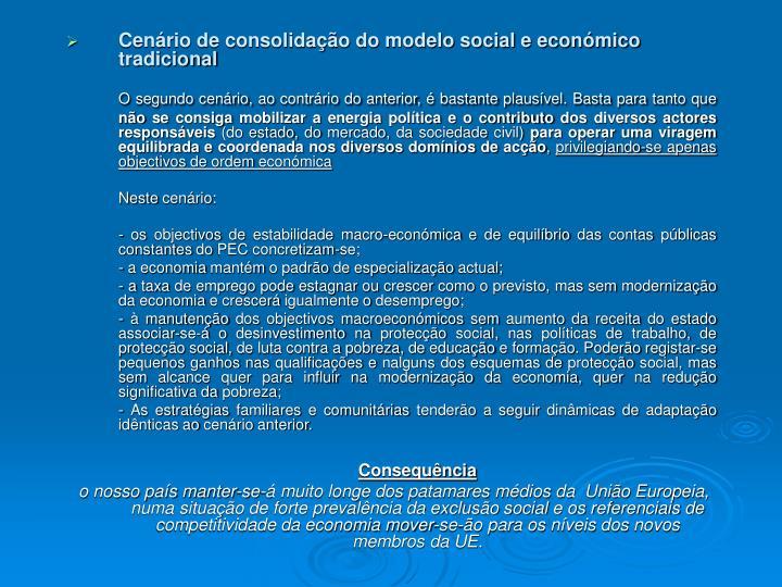Cenário de consolidação do modelo social e económico tradicional